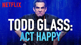Todd Glass: Act Happy (2018) on Netflix in Hong Kong